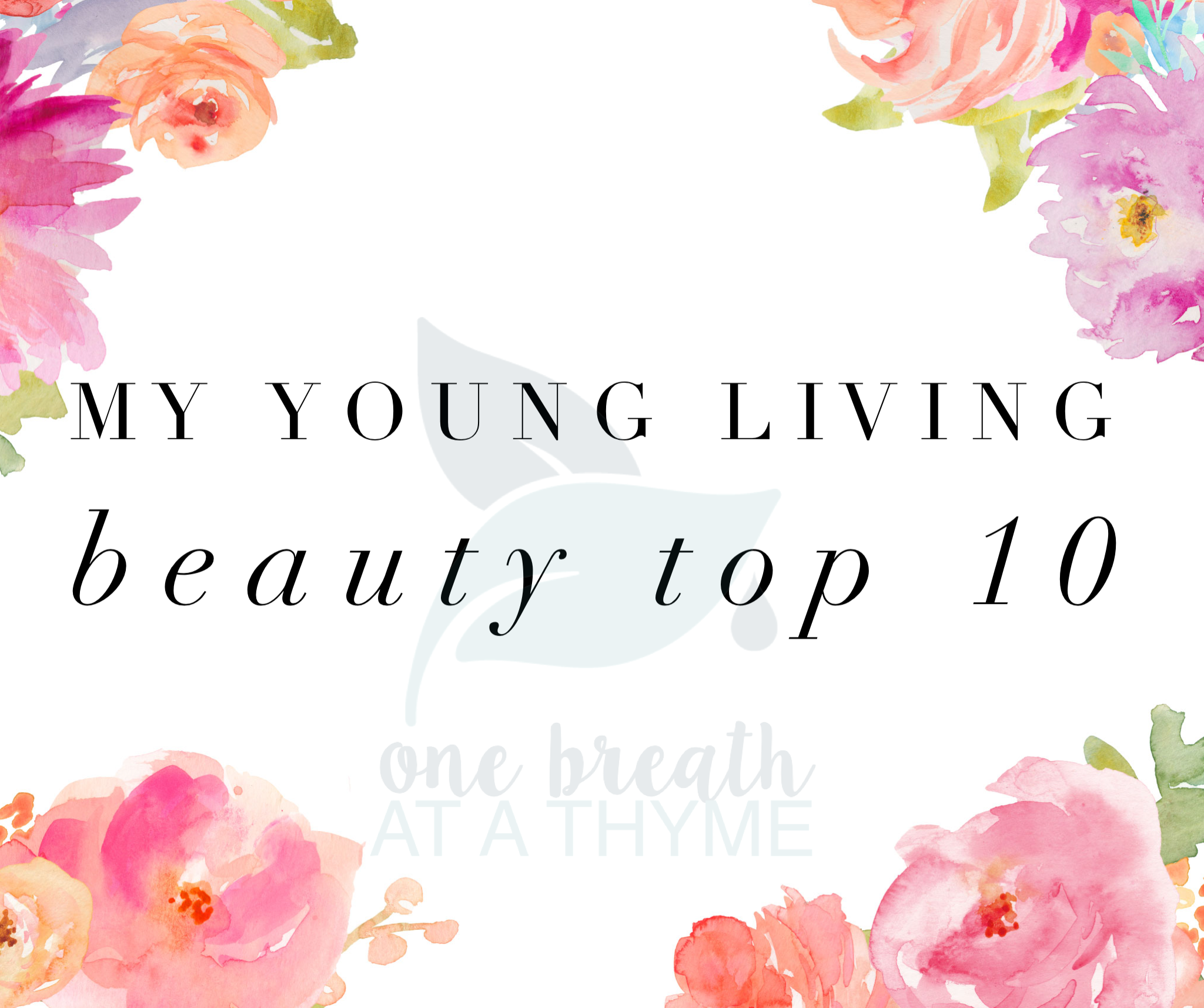 My Young Living Beauty Top 10 Products Essential Oils And Personal